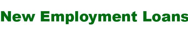 new employment loans
